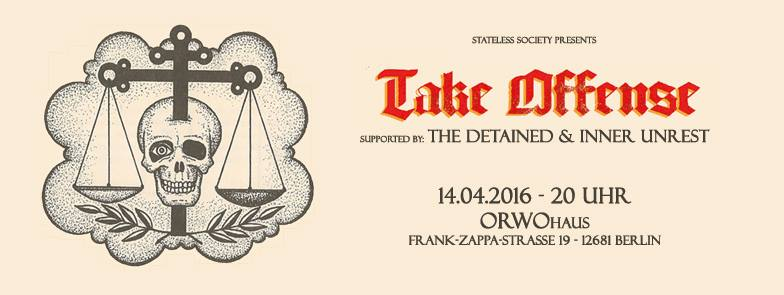 Stateless Society presents: TAKE OFFENSE, THE DETAINED & INNER UNREST